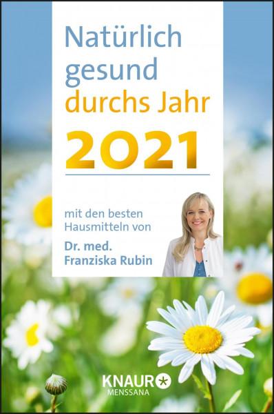 Natürlich durchs ganze Jahr 2021!