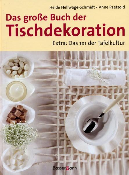 Das große Buch der Tischdekoration
